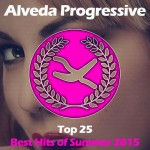 ALVEDA PROGRESSIVE: TOP 25, BEST HITS OF SUMMER 2015