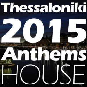 THESSALONIKI 2015 ANTHEMS: HOUSE