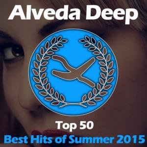 ALVEDA DEEP: TOP 50, BEST HITS OF SUMMER 2015