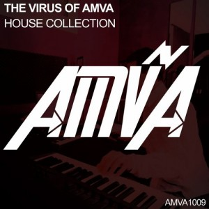 THE VIRUS OF AMVA: HOUSE COLLECTION