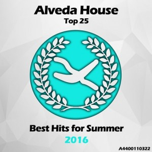Alveda House: Top 25, Best Hits For Summer 2016