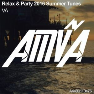 Relax & Party 2016 Summer Tunes