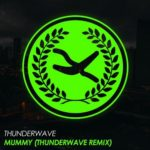 Mummy (Thunderwave Remix)