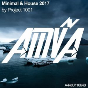 Minimal & House 2017 by Project 1001