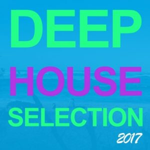 Deep House Selection 2017