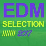 EDM Selection 2017