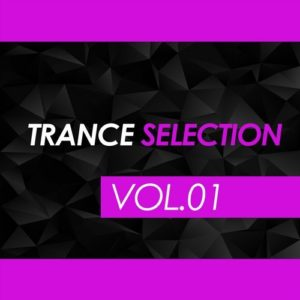 Trance Selection, Vol. 01