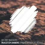 Trace Of Embers (Thunderwave Remix)