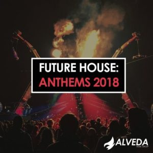 Future House: Anthems 2018