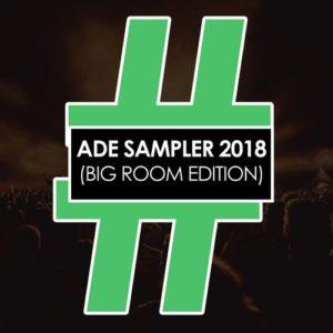 ADE Sampler 2018 (Big Room Edition)