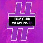 EDM Club Weapons #3