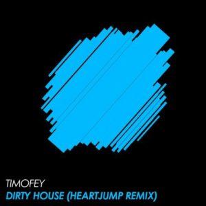 Dirty House (Heartjump Remix)