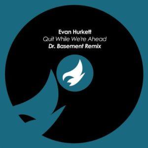 Quit While We're Ahead (Dr. Basement Remix)